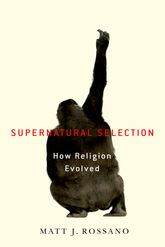 Supernatural Selection - How Religion Evolved | Oxford Scholarship Online