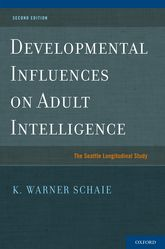 Developmental Influences on Adult IntelligenceThe Seattle Longitudinal Study$