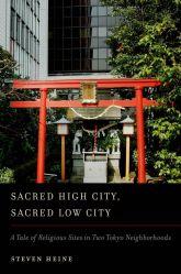 Sacred High City, Sacred Low CityA Tale of Religious Sites in Two Tokyo Neighborhoods$