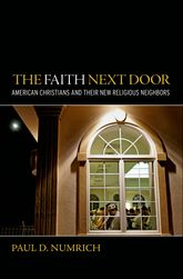 The Faith Next Door - American Christians and Their New Religious Neighbors | Oxford Scholarship Online