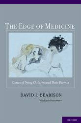 The Edge of Medicine - Stories of Dying Children and Their Parents | Oxford Scholarship Online