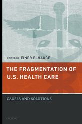 The Fragmentation of U.S. Health CareCauses and Solutions