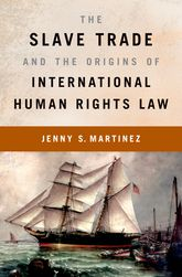 The Slave Trade and the Origins of International Human Rights Law$