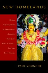 New Homelands - Hindu Communities in Mauritius, Guyana, Trinidad, South Africa, Fiji, and East Africa | Oxford Scholarship Online