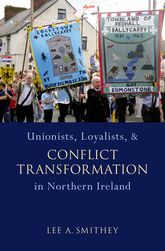 Unionists, Loyalists, and Conflict Transformation in Northern Ireland$