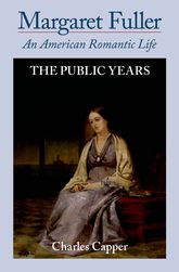 Margaret FullerAn American Romantic Life Volume II: The Public Years