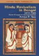 Hindu Revivalism in Bengal c.1872-1905