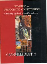 Working a Democratic ConstitutionA History of the Indian Experience$