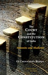 The Court and the Constitution of India – Summit and Shallows | Oxford Scholarship Online