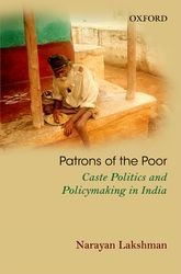 Patrons of the Poor – Caste Politics and Policymaking in India | Oxford Scholarship Online