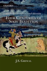 History, Literature, and IdentityFour Centuries of Sikh Tradition