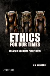 Ethics For Our TimesEssays in Gandhian Perspective
