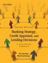 Banking Strategy, Credit Appraisal, and Lending DecisionsA Risk–Return Framework$