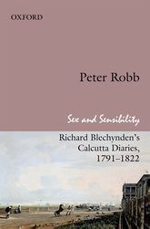Sex and Sensibility – Richard Blechynden's Calcutta Diaries, 1791-1822 | Oxford Scholarship Online