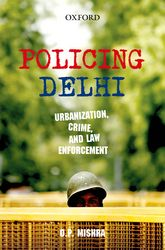 Policing DelhiUrbanization, Crime, and Law Enforcement
