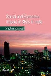 Social and Economic Impact of SEZs in India | Oxford Scholarship Online