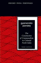 The Construction of Communalism in Colonial North India$