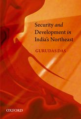 Security and Development in India's Northeast$