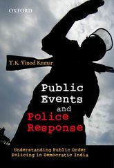 Public Events and Police ResponseUnderstanding Public Order Policing in Democratic India$