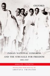 Indian National Congress and the Struggle for Freedom1885-1947$