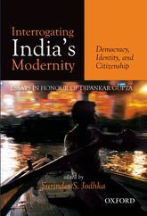 Interrogating India's ModernityDemocracy, Identity, and Citizenship$