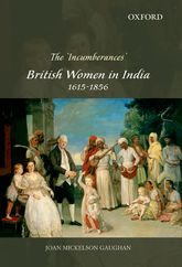 The 'Incumberances'British Women in India, 1615-1856$