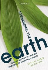 Stewarding The EarthRethinking Property and the Emergence of Biocultural Rights$