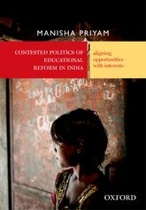 Contested Politics of Educational Reform in IndiaAligning Opportunities with Interests$