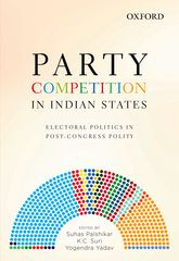 Party Competition in Indian StatesElectoral Politics in Post-Congress Polity$