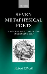 Seven Metaphysical PoetsA Structural Study of the Unchanging Self$