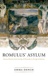 Romulus' AsylumRoman Identities from the Age of Alexander to the Age of Hadrian