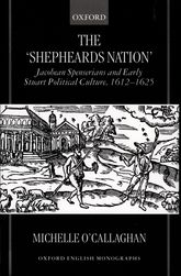 The 'Shepheards Nation'Jacobean Spenserians and Early Stuart Political Culture 1612-25$