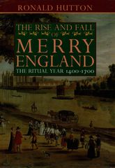 The Rise and Fall of Merry EnglandThe Ritual Year 1400–1700$