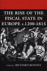 The Rise of the Fiscal State in Europe c.1200–1815$