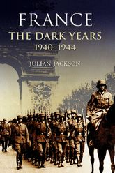 France: The Dark Years,                         1940–1944$