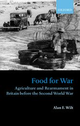 Food for War – Agriculture and Rearmament in Britain before the Second World War | Oxford Scholarship Online