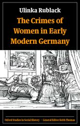 The Crimes of Women in Early Modern Germany | Oxford Scholarship Online