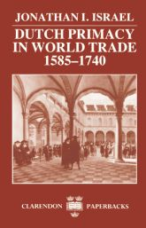 Dutch Primacy in World Trade, 1585–1740