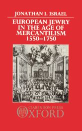 European Jewry in the Age of Mercantilism 1550–1750$