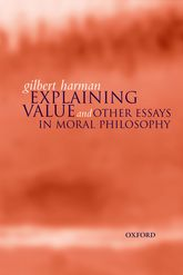 Explaining Valueand Other Essays in Moral Philosophy$