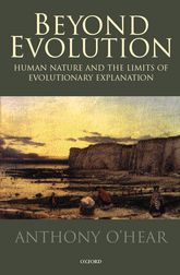 Beyond EvolutionHuman Nature and the Limits of Evolutionary Explanation$