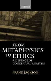 From Metaphysics to EthicsA Defence of Conceptual Analysis$