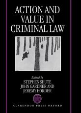 Action and Value in Criminal Law$