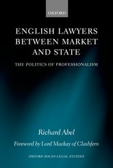 English Lawyers between Market and StateThe Politics of Professionalism$