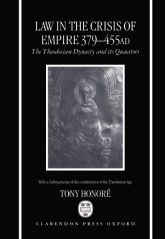 Law in the Crisis of Empire 379-455 ADThe Theodosian Dynasty and its Quaestors$