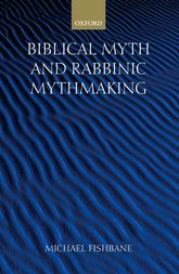 Biblical Myth and Rabbinic Mythmaking$