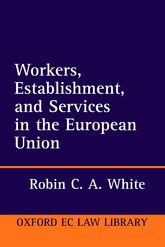 Workers, Establishment, and Services in the European Union$