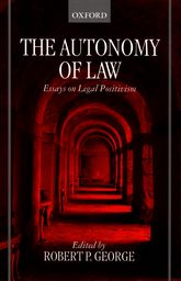 The Autonomy of LawEssays on Legal Positivism
