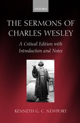 The Sermons of Charles Wesley – A Critical Edition with Introduction and Notes | Oxford Scholarship Online