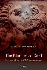 The Kindness of GodMetaphor, Gender, and Religious Language